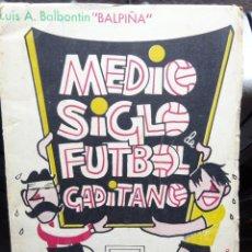 Coleccionismo deportivo: MEDIO SIGLO DEL FÚTBOL GADITANO. Lote 182180167