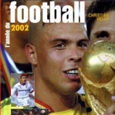 Coleccionismo deportivo: L'ANNÉE DU 2002 FOOTBALL (VELLA). Lote 182180230