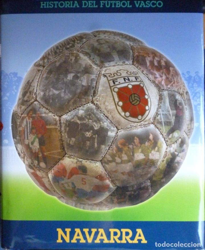 HISTORIA DEL FÚTBOL VASCO - NAVARRA (Coleccionismo Deportivo - Libros de Fútbol)