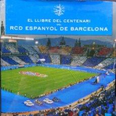 Coleccionismo deportivo: EL LLIBRE DEL CENTENARI DEL RCD ESPANYOL DE BARCELONA. Lote 182180628