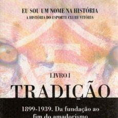 Coleccionismo deportivo: E.C. VITÓRIA 1899-1939. Lote 182180742