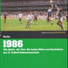 Coleccionismo deportivo: DIE FUSSBALL-WELTMEISTERSCHAFT MEXIKO 1986 WM-BIBLIOTHEK. Lote 182180766