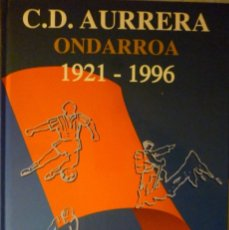 Coleccionismo deportivo: C.D. AURRERA ONDARROA 1921-1996. Lote 182180813