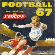 Coleccionismo deportivo: CAHIERS DE L'ÉQUIPE FOOTBALL 67. Lote 182180828