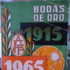 Coleccionismo deportivo: BODAS DE ORO 1915-1965 FEDERACIÓN ANDALUZA DE FÚTBOL. Lote 182180876