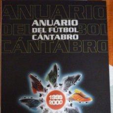 Coleccionismo deportivo: ANUARIO DEL FÚTBOL CÁNTABRO 1999-2000. Lote 182181017