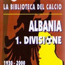 Coleccionismo deportivo: ALBANIA 1.DIVISIONE 1930-2000. Lote 182181083