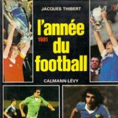 Coleccionismo deportivo: 1981 L'ANNÉE DU FOOTBALL (THIBERT). Lote 182181116