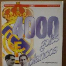 Coleccionismo deportivo: 4000 GOLES BLANCOS (REAL MADRID). Lote 182181181