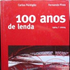 Collezionismo sportivo: 100 ANOS DE LENDA 1904-2004. S.L. BENFICA. Lote 182181182