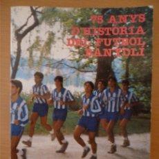 Coleccionismo deportivo: 75 ANYS D'HISTÒRIA DEL FUTBOL BANYOLÍ. Lote 182181217