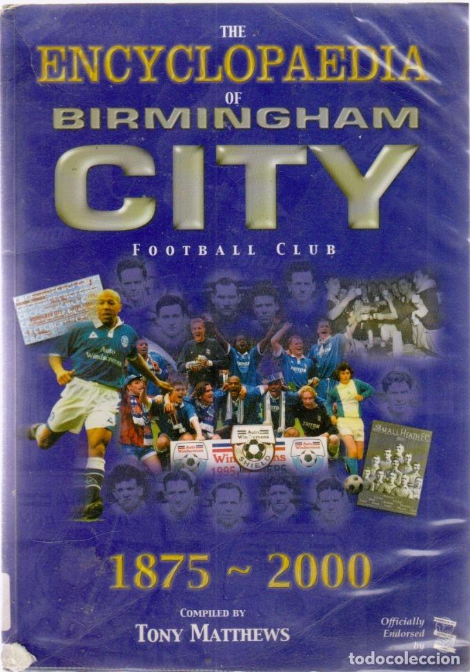 ENCYCLOPAEDIA BIRMINGHAM CITY 1875-2000 (Coleccionismo Deportivo - Libros de Fútbol)