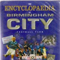Coleccionismo deportivo: ENCYCLOPAEDIA BIRMINGHAM CITY 1875-2000. Lote 182181431