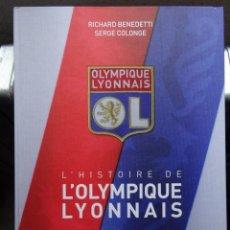 Coleccionismo deportivo: L'HISTOIRE DE L'OLYMPIQUE LYONNAIS. Lote 182181628