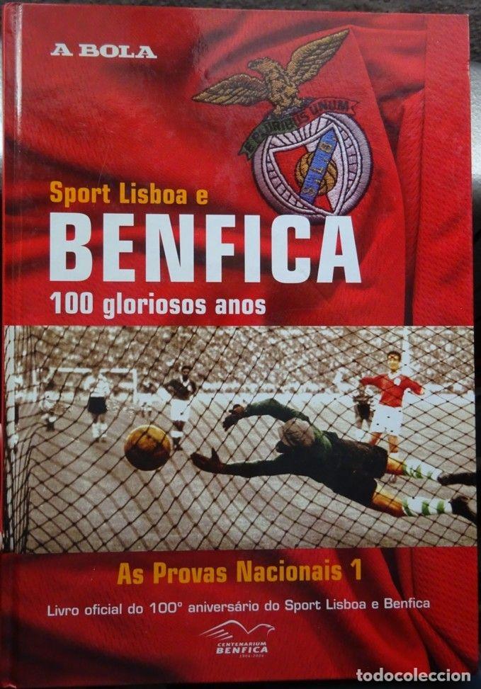 S.L. E BENFICA. 100 GLORIOSOS ANOS. AS PROVAS NACIONAIS 1 (Coleccionismo Deportivo - Libros de Fútbol)