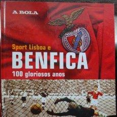 Coleccionismo deportivo: S.L. E BENFICA. 100 GLORIOSOS ANOS. AS PROVAS NACIONAIS 1. Lote 182181871
