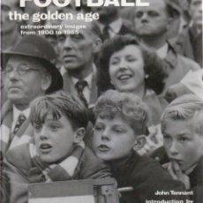 Coleccionismo deportivo: FOOTBALL ? THE GOLDEN AGE. Lote 238083960
