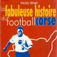 Coleccionismo deportivo: LA FABULEUSE HISTOIRE DU FOOTBALL CORSE. Lote 182181993