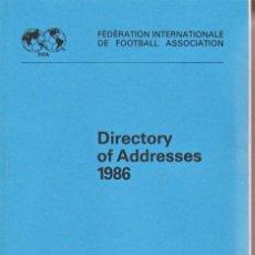 Coleccionismo deportivo: F.I.F.A. DIRECTORY OF ADRESSES 1986. Lote 182182358