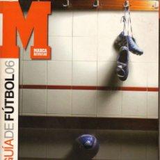 Coleccionismo deportivo: GUÍA MARCA DE LA LIGA 2006. Lote 182182542