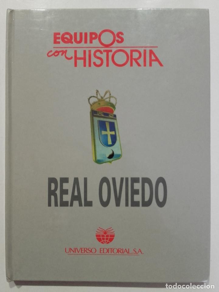 EQUIPOS CON HISTORIA - REAL OVIEDO - UNIVERSO EDITORIAL - 1990 - FUTBOL (Coleccionismo Deportivo - Libros de Fútbol)