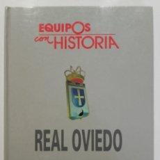 Coleccionismo deportivo: EQUIPOS CON HISTORIA - REAL OVIEDO - UNIVERSO EDITORIAL - 1990 - FUTBOL. Lote 182567243