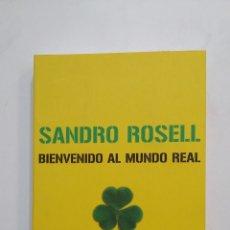 Coleccionismo deportivo: BIENVENIDO AL MUNDO REAL. - SANDRO ROSELL. EDICIONES DESTINO. TDK419. Lote 182893780