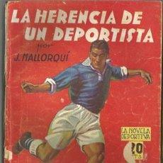 Coleccionismo deportivo: LA HERENCIA DE UN DEPORTISTA (LA NOVELA DEPORTIVA Nº17) [MALLORQUÍ, J.] AÑO 1939. Lote 183415740