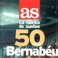 Coleccionismo deportivo: AS. LA FABRICA DE SUEÑOS. 50 AÑOS DEL BERANBEU. 1947- 1997.. Lote 183658523