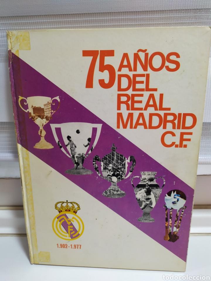 75 AÑOS DEL REAL MADRID C.F. - 1.902-1.977 - EDITADO POR PRENSA ESPAÑOLA S.A. ( 1977 ) (Coleccionismo Deportivo - Libros de Fútbol)