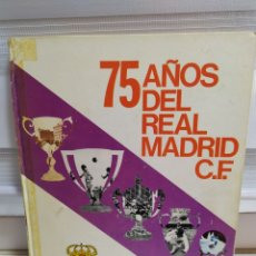 Coleccionismo deportivo: 75 AÑOS DEL REAL MADRID C.F. - 1.902-1.977 - EDITADO POR PRENSA ESPAÑOLA S.A. ( 1977 ). Lote 183961566