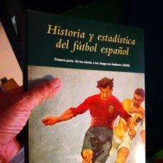 Coleccionismo deportivo: HISTORIA Y ESTADISTICA DEL FUTBOL 1ªPARTE DE LOS INICIOS A LOS JUEGOS DE AMBERES - VICENTE CALATRAVA. Lote 184049392