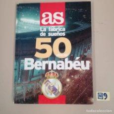 Coleccionismo deportivo: LA FÁBRICA DE SUEÑOS 50 AÑOS DEL BERNABÉU. Lote 184111773