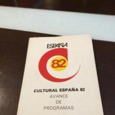 Coleccionismo deportivo: ANTIGUA GUÍA ESPAÑA MUNDIAL DE FÚTBOL 82 AVANCE DE PROGRAMAS. Lote 184251781