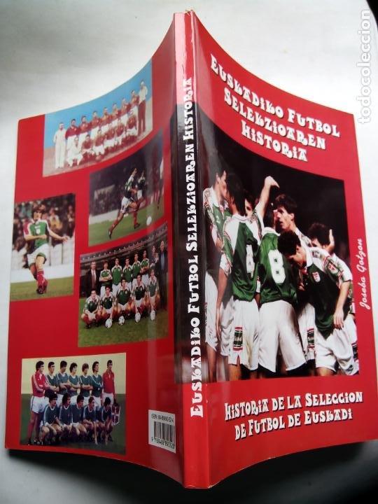 Coleccionismo deportivo: HISTORIA DE LA SELECCIÓN DE FÚTBOL DE EUSKADI 1915-1997. JOSEBA GOTZON. EDICIONES BEITIA 1998. - Foto 9 - 184268917