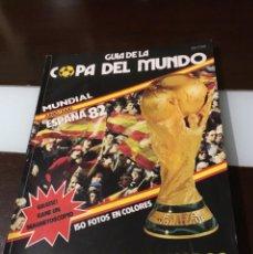 Coleccionismo deportivo: GUÍA DE LA COPA DEL MUNDO MUNDIAL ESPAÑA 82. Lote 184289586