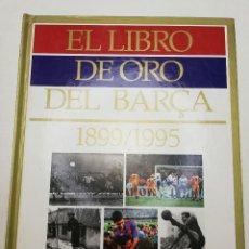 Coleccionismo deportivo: EL LIBRO DE ORO DEL BARÇA 1899 / 1995 (EL PERIÓDICO). Lote 184745608