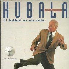 Coleccionismo deportivo: KUBALA EL FUTBOL ES MI VIDA EL MUNDO DEPORTIVO. Lote 184835343