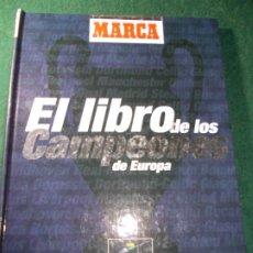 Coleccionismo deportivo: EL LIBRO DE LOS CAMPEONES DE EUROPA MARCA. Lote 185773605