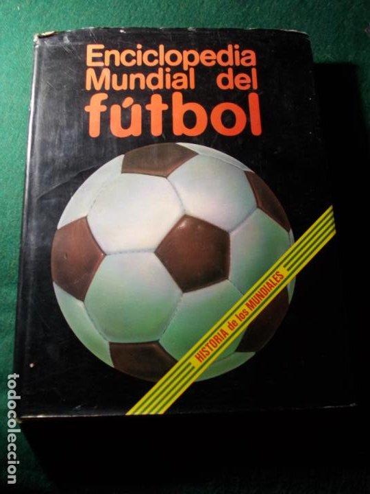 ENCICLOPEDIA MUNDIAL DEL FÚTBOL HISTORIA DE LOS MUNDIALES (Coleccionismo Deportivo - Libros de Fútbol)