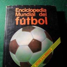 Coleccionismo deportivo: ENCICLOPEDIA MUNDIAL DEL FÚTBOL HISTORIA DE LOS MUNDIALES. Lote 185774030