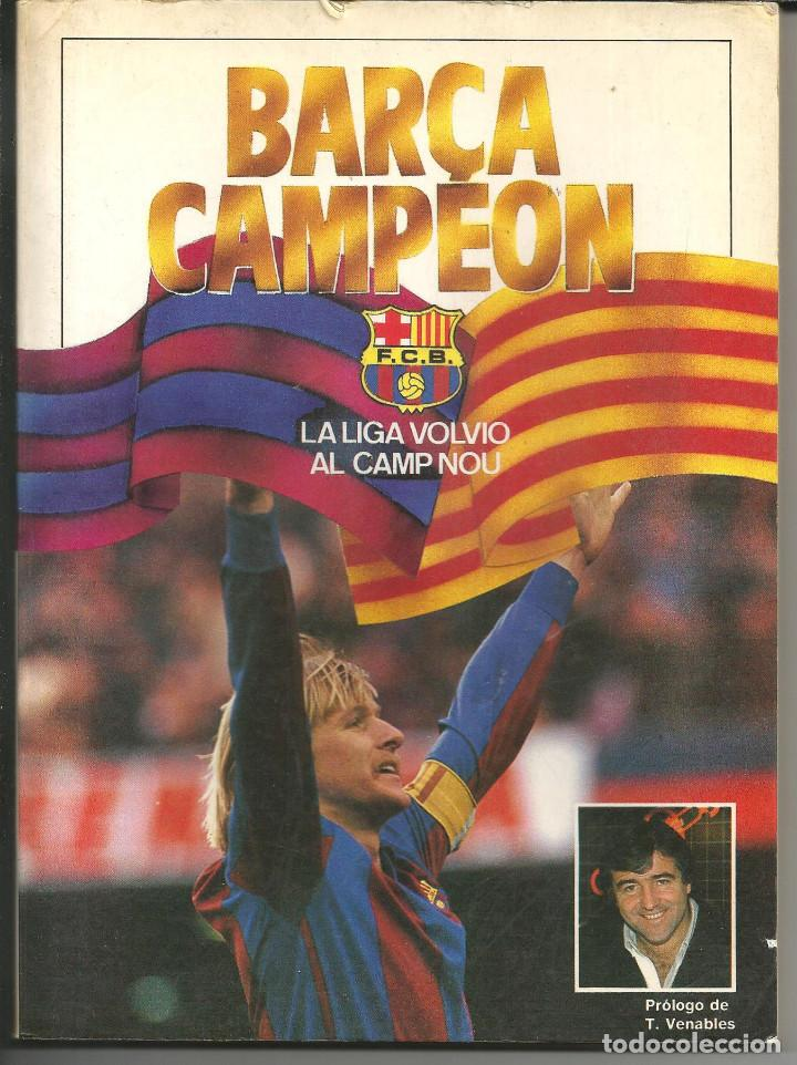 BARÇA CAMPEON - LA LIGA VOLVIÓ AL CAMP NOU - COLECCIÓN SPORT 1985 (Coleccionismo Deportivo - Libros de Fútbol)