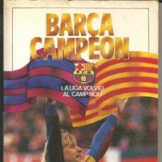 Coleccionismo deportivo: BARÇA CAMPEON - LA LIGA VOLVIÓ AL CAMP NOU - COLECCIÓN SPORT 1985. Lote 185923675