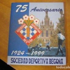 Coleccionismo deportivo: 75 ANIVERSARIO SOCIEDAD DEPORTIVA BEGOÑA 1924-1999 / NUEVO, UNICO. Lote 185960760