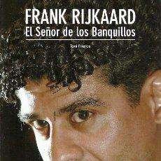 Coleccionismo deportivo: FRANK RIJKAARD EL SEÑOR DE LOS BANQUILLOS TONI FRIEROS COLECCION SPORT. Lote 186060853