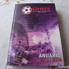 Coleccionismo deportivo: (LLL) LIBRO-CIHEFE-ANUARIO 2013-14. Lote 186098251