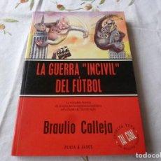 Coleccionismo deportivo: (LLL) LIBRO-LA GUERRA INCIVIL DEL FÚTBOL.. Lote 186100908