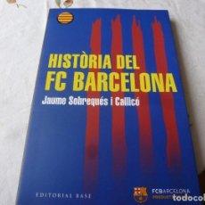 Coleccionismo deportivo: (LLL) LIBRO- HISTORIA DEL FC BARCELONA (JAUME SOBREQUÉS)-EN CATALÁN. Lote 186119637