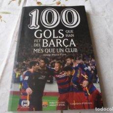 Coleccionismo deportivo: (LLL) LIBRO-100 GOLS QUE HAN FET DEL BARÇA MES QUE UN CLUB. Lote 186145716