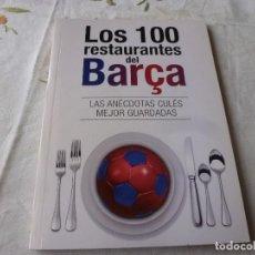 Coleccionismo deportivo: (LLL) LIBRO-LOS 100 RESTAURANTES DEL BARÇA . Lote 186147031